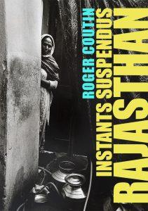 Instants suspendus - Rajasthan - Exposition